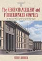 The Reich Chancellery and F�hrerbunker Complex by Steven Lehrer